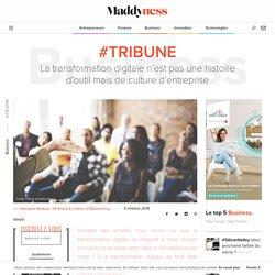 #Tribune : La transformation digitale n'est pas une histoire d'outil mais de culture d'entreprise - Maddyness