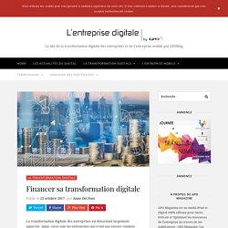 Financer sa transformation digitale - Entreprise Digitale
