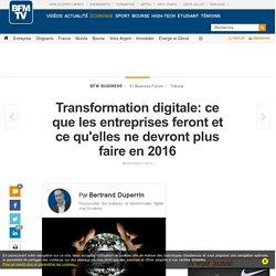 Transformation digitale: ce que les entreprises feront et ce qu'elles ne devront plus faire en 2016