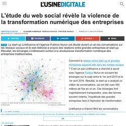 L'étude du web social révèle la violence de la transformation numérique des entreprises