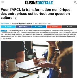 Pour l'AFCI, la transformation numérique des entreprises est surtout une question culturelle