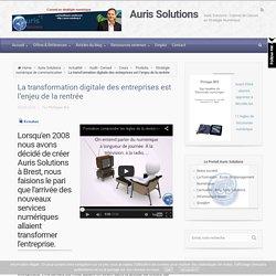 La transformation digitale des entreprises est l'enjeu de la rentrée - Auris Solutions