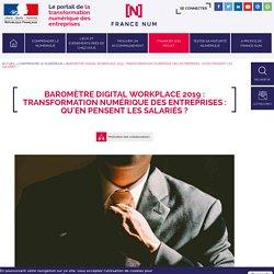 Baromètre Digital Workplace 2019 : Transformation numérique des entreprises : qu'en pensent les salariés ?
