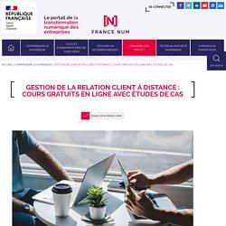 Gestion de la relation client à distance : Cours gratuits en ligne avec études de cas