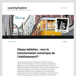 Classe tablettes : vers la transformation numérique de l'établissement?