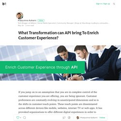 What Transformation can API bring To Enrich Customer Experience?