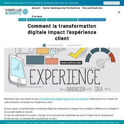 Comment la transformation digitale impact l'expérience client - VISIPLUS academy