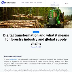 Digital Transformation and What it Means for Forestry Industry and Global Supply Chains