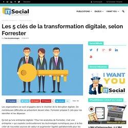 Les 5 clés de la transformation digitale, selon Forrester - itsocial.fr
