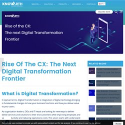 Rise Of The CX: The Next Digital Transformation Frontier