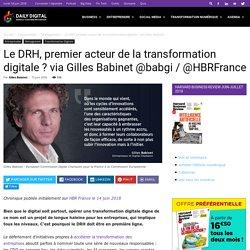 Le DRH, premier acteur de la transformation digitale ? via Gilles Babinet @babgi / @HBRFrance - Daily Digital