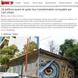 10 édifices avant et après leur transformation incroyable par l'art urbain