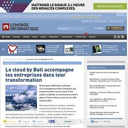 Le cloud by Bull accompagne les entreprises dans leur transformation