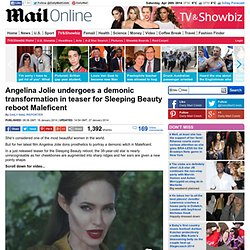 Angelina Jolie undergoes a transformation for new Sleeping Beauty reboot Maleficent