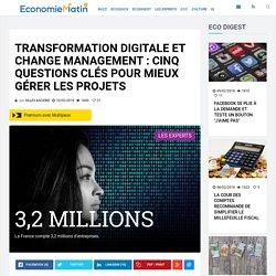 Transformation digitale et change management : cinq questions clés pour mieux gérer les projets