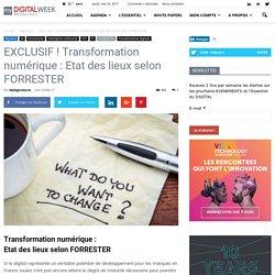 EXCLUSIF ! Transformation numérique : Etat des lieux selon FORRESTER - MyDigitalWeek