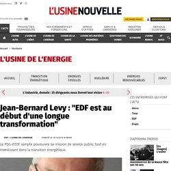 """Jean-Bernard Levy : """"EDF est au début d'une longue transformation"""" - Nucléaire"""