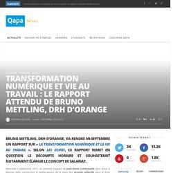 Transformation numérique et vie au travail : le rapport attendu de Bruno Mettling, DRH d'Orange