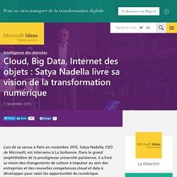 Cloud, Big Data, Internet des objets : Satya Nadella livre sa vision de la transformation numérique