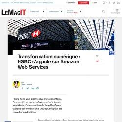 Transformation numérique : HSBC s'appuie sur Amazon Web Services