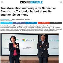 Transformation numérique de Schneider Electric : IoT, cloud, chatbot et réalité augmentée au menu