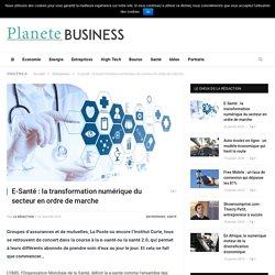 E-Santé : la transformation numérique du secteur en ordre de marche