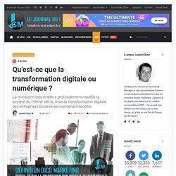 Qu'est-ce que la transformation digitale ou numérique ?
