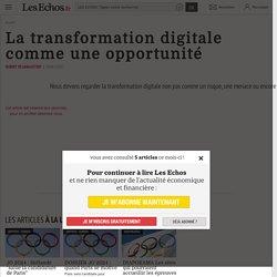 La transformation digitale comme une opportunité - Les Echos