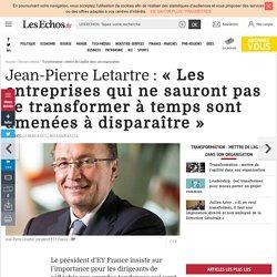 Jean-Pierre Letartre : « Les entreprises qui ne sauront pas se transformer à temps sont amenées à disparaître », Transformation : mettre de l'agilité dans son organisation