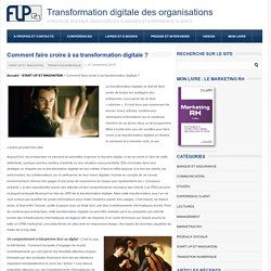 Comment faire croire à sa transformation digitale ?Transformation digitale des organisations