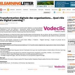 Transformation digitale des organisations... Quel rôle du Digital Learning ?