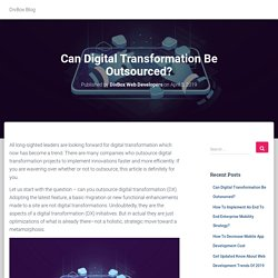 Can Digital Transformation Be Outsourced? – DivBox Blog