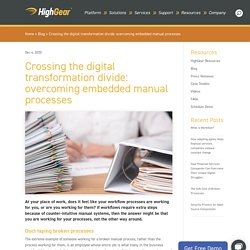 Crossing the digital transformation divide: overcoming embedded manual processes