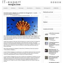 IT-expert Magazine Transformation digitale et conduite du changement : « seuls les paranoïaques survivent »