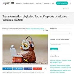 Transformation digitale : Top et Flop des pratiques internes en 2017 - Agorize