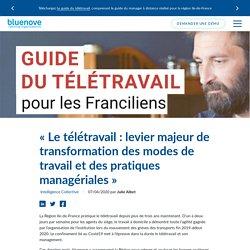 « Le télétravail : levier majeur de transformation des modes de travail et des pratiques managériales »