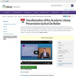 Transformation of the Academic Library Presentation by Kurt De Belder