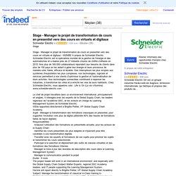 Emploi Stage - Manager le projet de transformation de cours en presentiel vers des cours en virtuels et digitaux - Schneider Electric - Meylan (38)