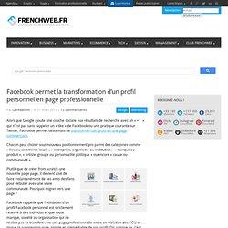 Facebook permet la transformation d'un profil personnel en page professionnelle