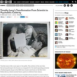 Timothy Leary's Transformation From Scientist to Psychedelic Celebrity - Wired Science