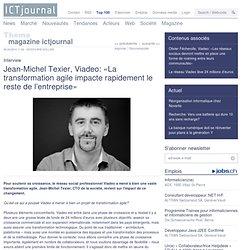 Jean-Michel Texier, Viadeo: «La transformation agile impacte rapidement le reste de l'entreprise»
