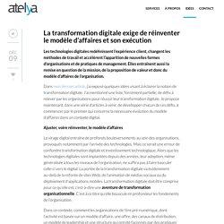 Conseils Atelya - La transformation digitale exige de réinventer le modèle d'affaires et son exécution - Conseils Atelya