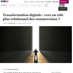 Transformation digitale : vers un rôle plus relationnel des commerciaux ?