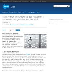Transformation numérique des ressources humaines : les grandes tendances du moment - Salesforce Blog France