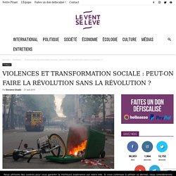 Violence et transformation sociale : faire la révolution sans la révolution ?