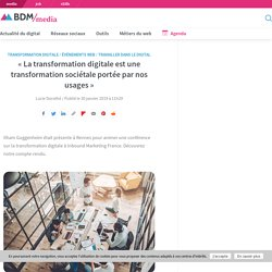 """""""La transformation digitale est une transformation sociétale portée par nos usages"""""""