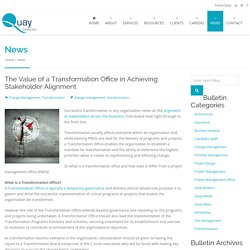 The value of a Transformation Office in achieving stakeholder alignment