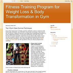Fitness Training Program for Weight Loss & Body Transformation in Gym: Top 3 Gym Class Survival Techniques