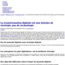 La transformation digitale est une histoire de stratégie, pas de technologie
