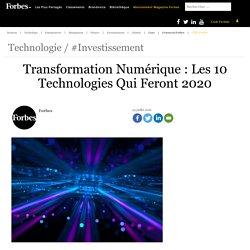 Transformation Numérique : Les 10 Technologies Qui Feront 2020